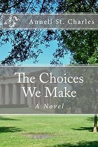 The choices we make: a novel