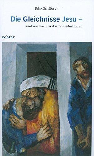 Die Gleichnisse Jesu - und wie wir uns darin wiederfinden