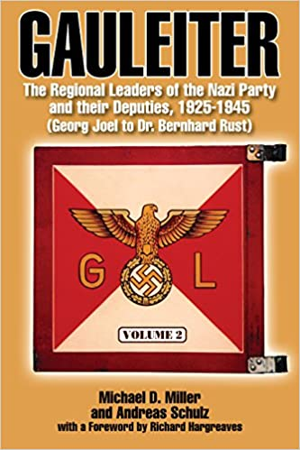 Gauleiter: The Regional Leaders of the Nazi Party and Their