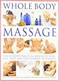 img - for Whole Body Massage: The Ultimate Practical Manual of Head, Face, Body and Foot Massage Techniques book / textbook / text book