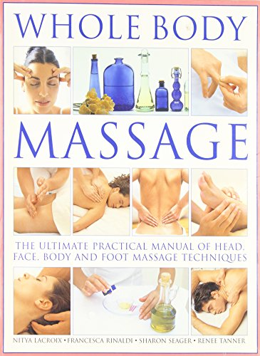 Whole Body Massage:  The Ultimate Practical Manual of Head, Face, Body and Foot Massage - Oh Malls Outlet In