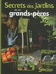 Secrets des jardins de nos grands-pères par Philippe Asseray