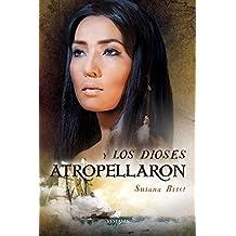 Y los dioses atropellaron (Spanish Edition)