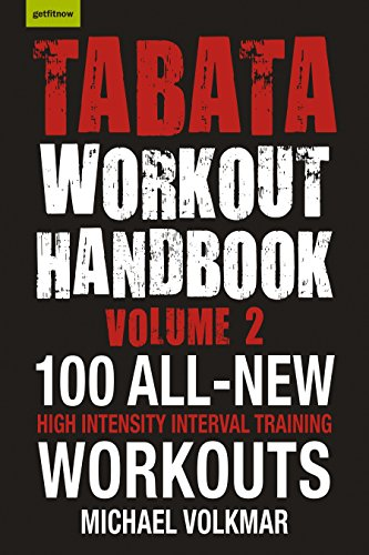 Tabata Workout Handbook, Volume 2: More than 100 All-New, High Intensity Interval Training Workouts (HIIT) for All Fitness Levels