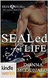 Hot SEALs: SEALed For Life (Kindle Worlds Novella)