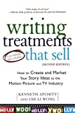 img - for Writing Treatments That Sell, Second Edition: How to Create and Market Your Story Ideas to the Motion Picture and TV Industry by Kenneth Atchity (2008-02-04) book / textbook / text book
