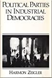 Political Parties in Industrial Democracies, Zeigler, Harmon, 0875813615