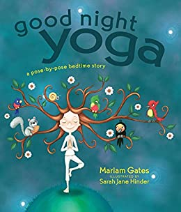 Good Night Yoga: A Pose-by-Pose Bedtime Story by [Gates, Mariam]