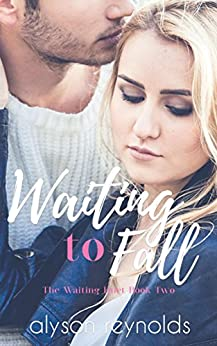 Waiting to Fall: Book Two of the Waiting Duet by [Reynolds, Alyson]