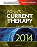 Conn's Current Therapy 2014 : Expert Consult: Online and Print, Bope, Edward T. and Kellerman, Rick D., 145570296X