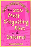 img - for That's Disgusting Too: The 200 Most Disgusting Sites on the Internet book / textbook / text book