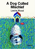 A Dog Called Mischief, Leslie Wood, 0198490143