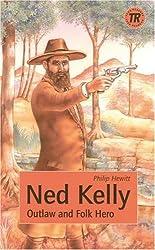 Ned Kelly: Outlaw and Folk Hero. Englische Lektüre für das 3. Lernjahr