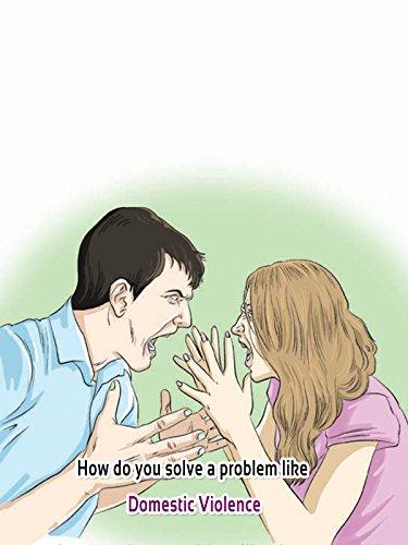 How Do We Solve A Problem Like Domestic Violence