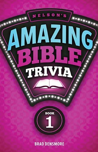 Nelsons Amazing Bible Trivia Book One by Densmore, Brad [Tomas Nelson,2011] (Paperback) Reprint Edition