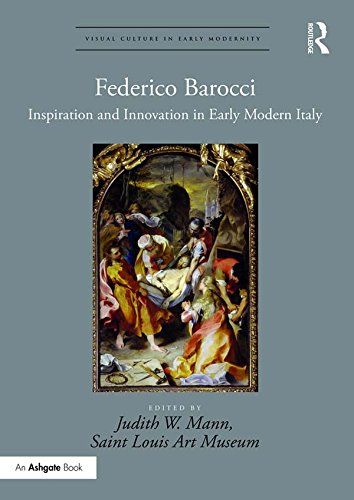 Federico Barocci: Inspiration and Innovation in Early Modern Italy (Visual Culture in Early Modernity) por Judith W. Mann