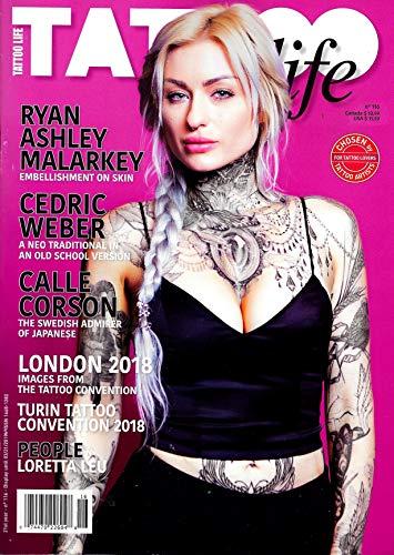 TATTOO Life Magazine 2019 Issue 116 RYAN ASHLEY MALARKEY Cover, Cedric Weber, Calle Corson, London 2018 Tattoo Convention, Loretta ()