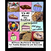 It's All About The Cookies: ...and brownies, and pies, and cakes... by Missy Ward (2011-06-29)
