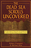 Dead Sea Scrolls Uncovered The First Complete Translation and interpretation of 50 Key Documents Witheld For Over 35 Years: Forbidden Books Of The Bible | Original Aramaic Bible