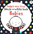 Babies Very First Black and White Books: Babies (Baby's Very First Books)