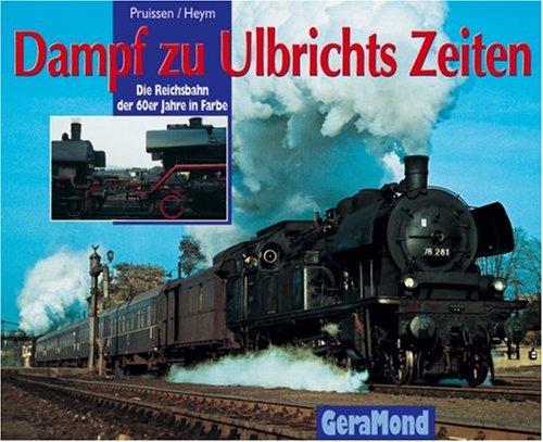 Dampf zu Ulbrichts Zeiten: Die Reichsbahn der 60er Jahre in Farbe