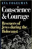 img - for Conscience and Courage: Rescuers of the Jews During the Holocaust by EVA FOGELMAN (1996-01-01) book / textbook / text book