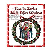 Twas the Zombie Night Before Christmas (A Zombie Kids Book)