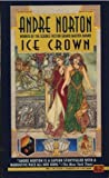 The Ice Crown, Andre Norton, 0451452488