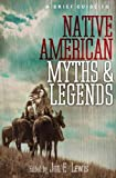 A Brief Guide to Native American Myths and Legends, , 0762448024