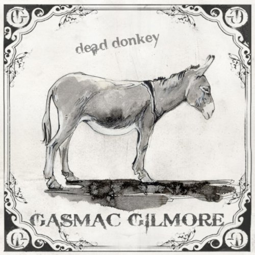 Gasmac Gilmore - Dead Donkey