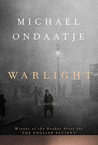 Warlight: A novel by [Ondaatje, Michael]
