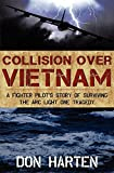 img - for Collision Over Vietnam: A Fighter Pilot's Story of Surviving the ARC Light One Tragedy book / textbook / text book