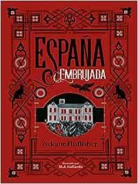 España embrujada: Un recorrido terrorífico por misterios, leyendas ...