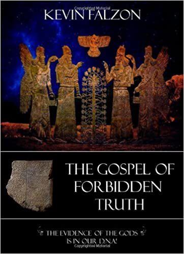 The Gospel of Forbidden Truth: The evidence of the gods is in our DNA!: Volume 2 (The Arcana Trilogy)