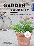 Garden your city: Wenn die Stadt zum Garten wird