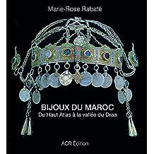 Bijoux du Maroc: Du Haut Atlas à la vallée du Draa