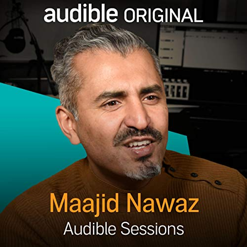 FREE: Audible Sessions with Maajid Nawaz: Exclusive interview (Radical My Journey Out Of Islamist Extremism)