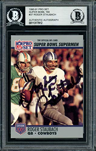 (Roger Staubach Autographed 1990 Pro Set Card #37 Dallas Cowboys Beckett BAS #11317912 - Beckett Authentication)