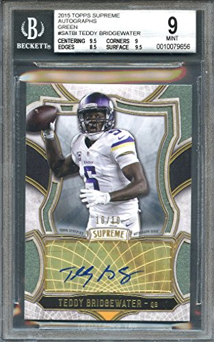 2015 topps supreme autographs green #satbi TEDDY BRIDGEWATER (ser #d 10/10) BGS 9 Graded Card