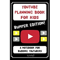 YouTube Planning Book for Kids: BUMPER EDITION: a bumper edition of our popular notebook for budding Youtubers