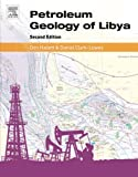 Petroleum Geology of Libya, Second Edition