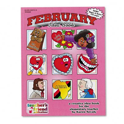 Scholastic 043950371X Monthly idea book, february, grade pre-k to 6, paperback, 144 pages