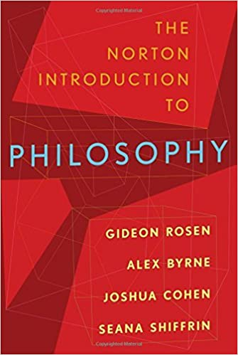The Norton Introduction to Philosophy by Gideon Rosen (2015-02-17)