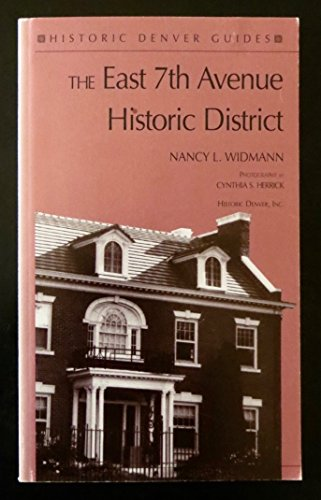 The East 7th Avenue Historic District (Historic Denver Guides) (State Capitol Co Denver)