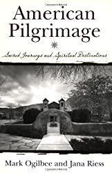 American Pilgrimage:  Sacred Journeys and Spiritual Destinations