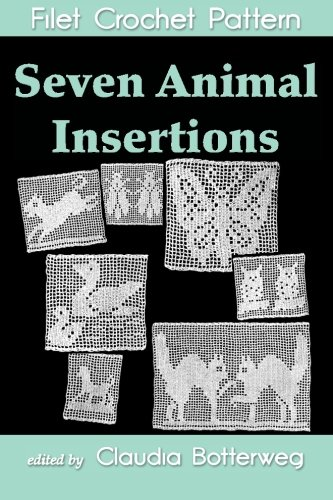 Crochet Pattern Instructions (Seven Animal insertions Filet Crochet Pattern: Complete Instructions and Chart)