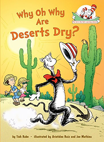 About Prehistoric Animals - Why Oh Why Are Deserts Dry?: All About Deserts (Cat in the Hat's Learning Library)