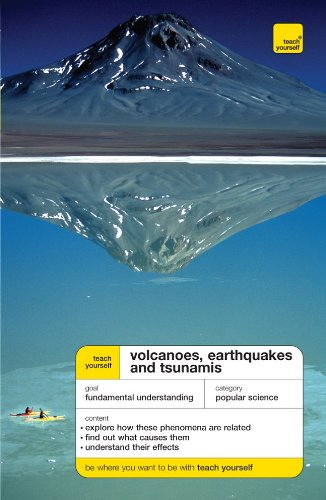 Teach Yourself Volcanoes, Earthquakes and Tsunamis (Teach Yourself: General Reference)