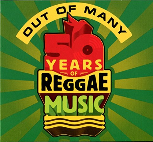 Out of Many: 50 Years of Reggae ...