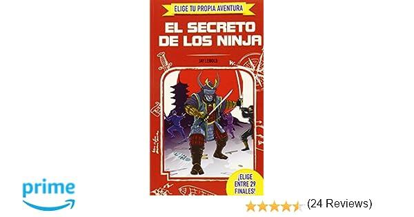 Elige Tu Propia Aventura. El Secreto De Los Ninja: Amazon.es ...